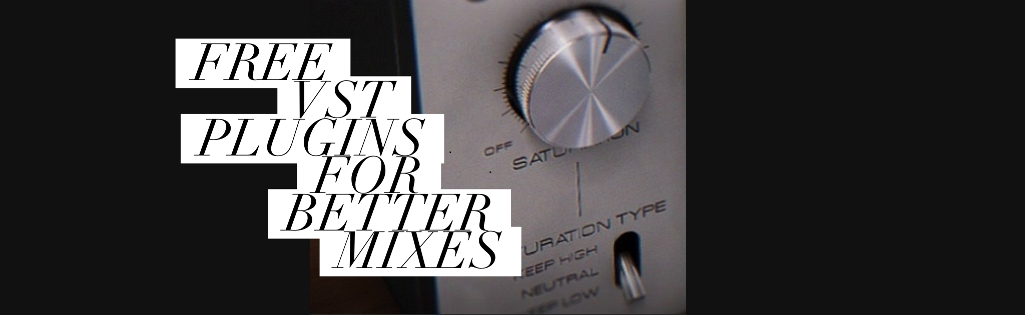 FREE VST Plugins For Better Mixes - SuperHeroSamples