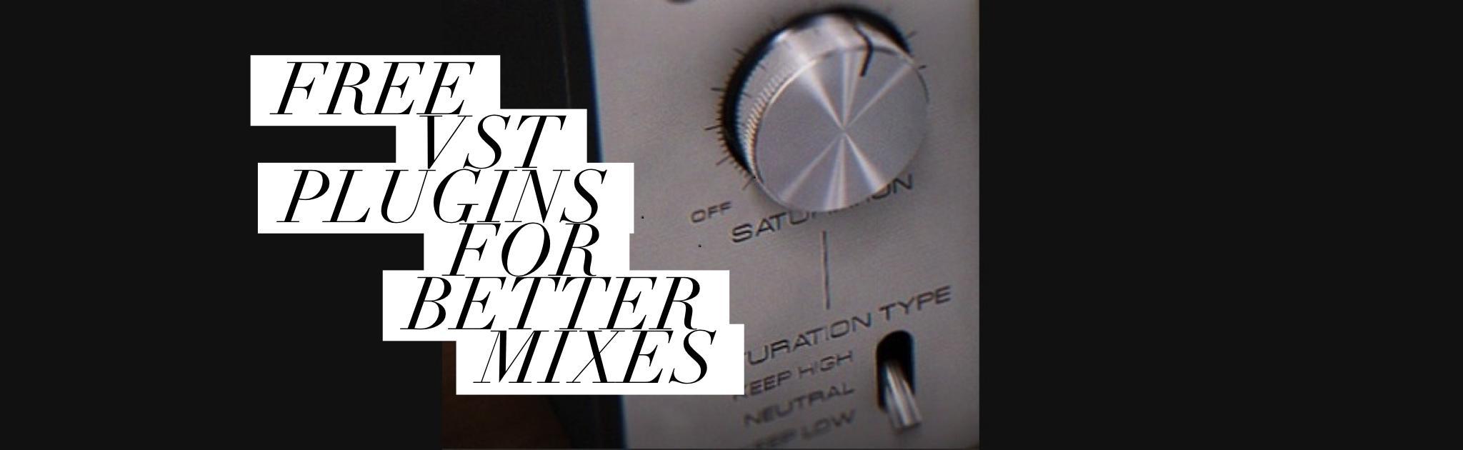 FREE VST Plugins For Better Mixes - SuperHeroSamples