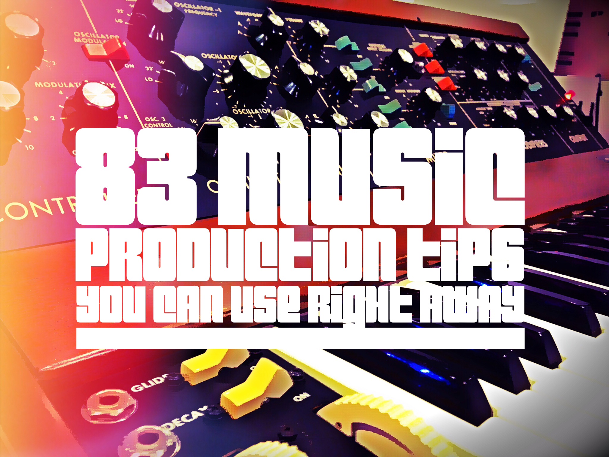 83 Music Production Tips You Can Use Right Away