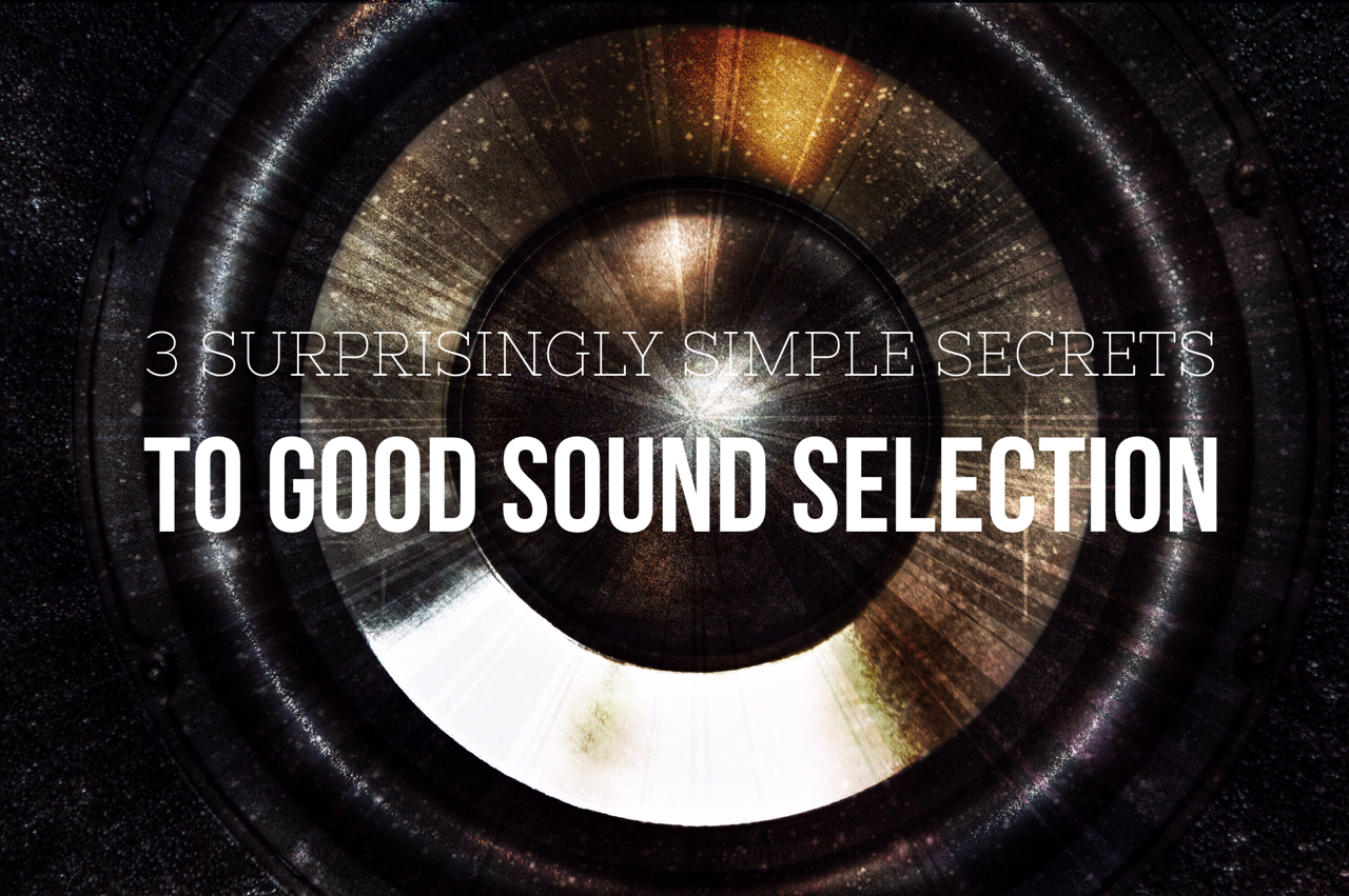 3 Simple Secrets To Sound Selection - SuperHeroSamples