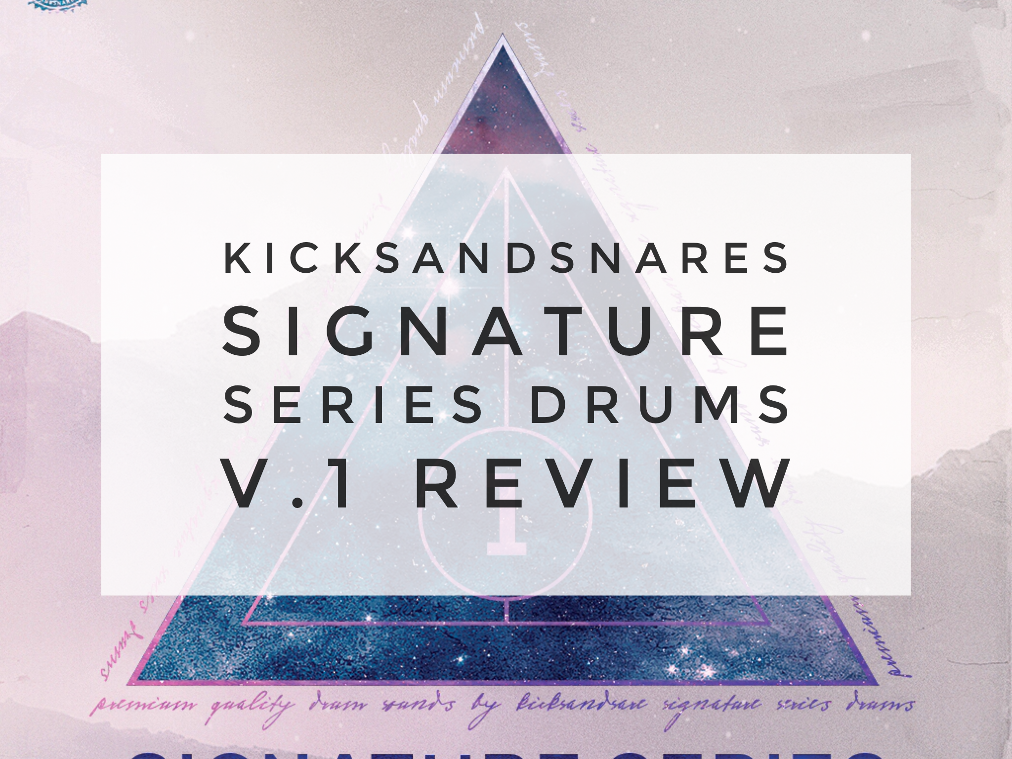 KICKSANDSNARES Signature Series Drums V.1 Review