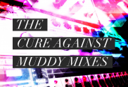 The Cure Against Muddy Mixes - SuperHeroSamples